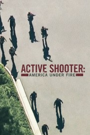 Active Shooter: America Under Fire