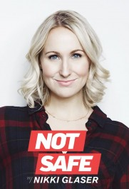 Not Safe with Nikki Glaser