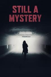 Still a Mystery