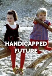 Handicapped Future